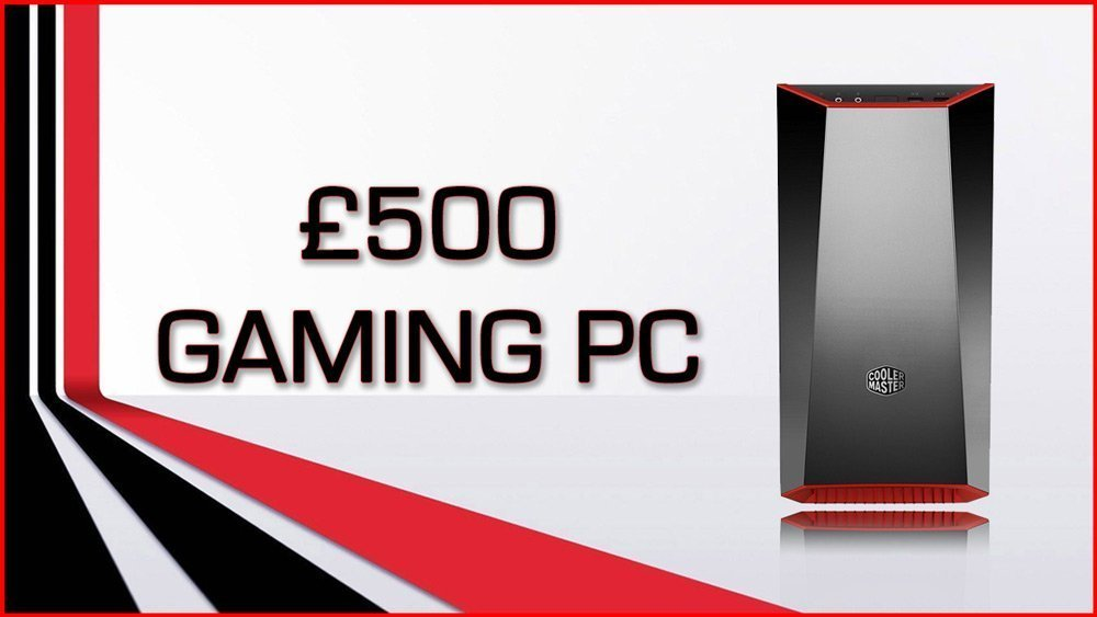 Build A Gaming PC For £500