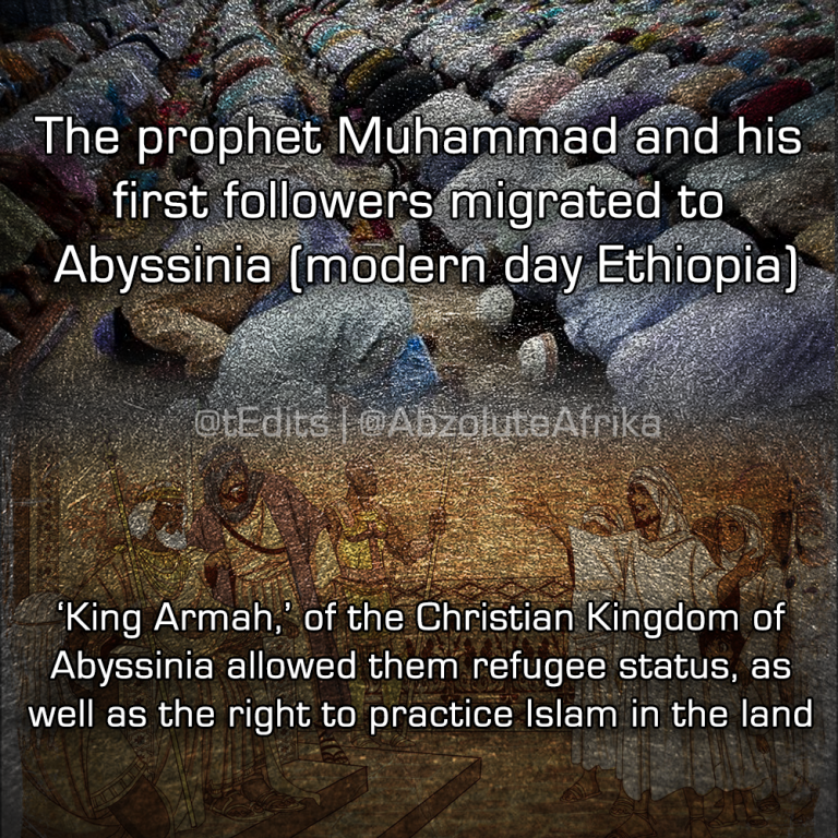 The prophet Muhammad and his first followers migrated to Abyssinia (Modern Day Ethiopia). 'King Armah,' of the Christian Kingdom of Abyssinia allowed them refugee status, as well as the right to practice Islam in the land