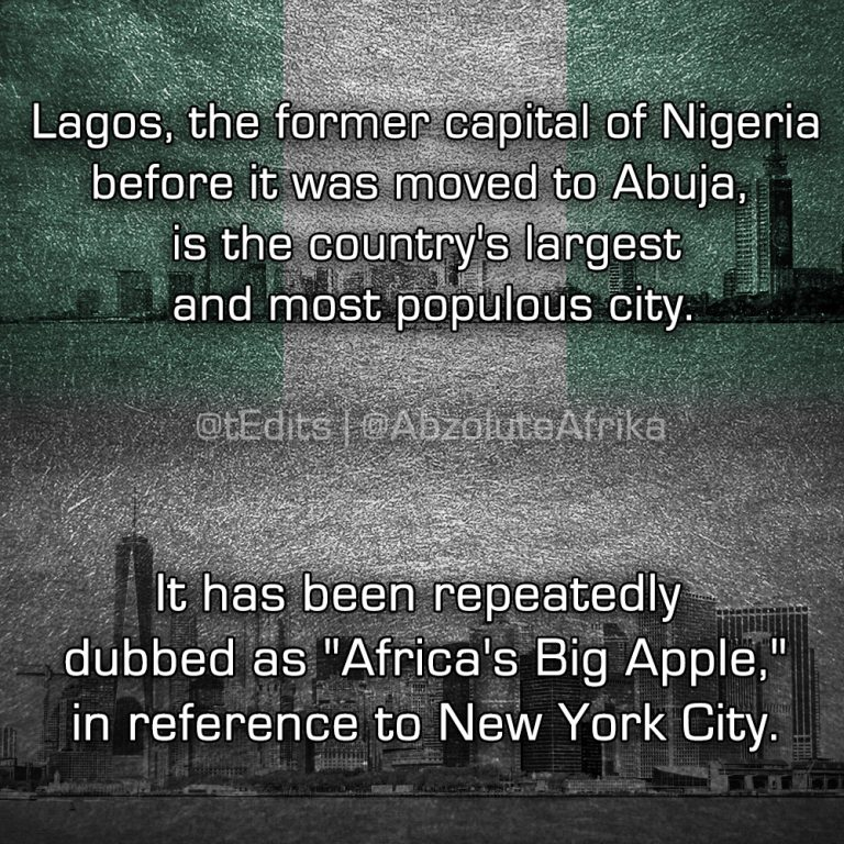 "Lagos, the former capital of Nigeria before it was moved to Abuja, is the country's largest and most populous city. It has been repeatedly dubbed as ""Africa's Big Apple,"" in reference to New York City."