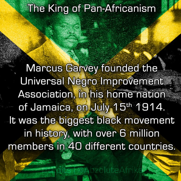 The King of Pan-Africanism | Marcus Garvey founded the Universal Negro Improvement Association, in his home nation of Jamaica, on July 15th 1914. It was the biggest black movement in history, with over 6 million members in 40 different countries.